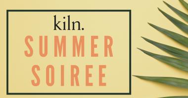 Kiln Summer Soiree